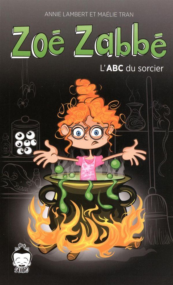 Zoé Zabbé : L'ABC du sorcier