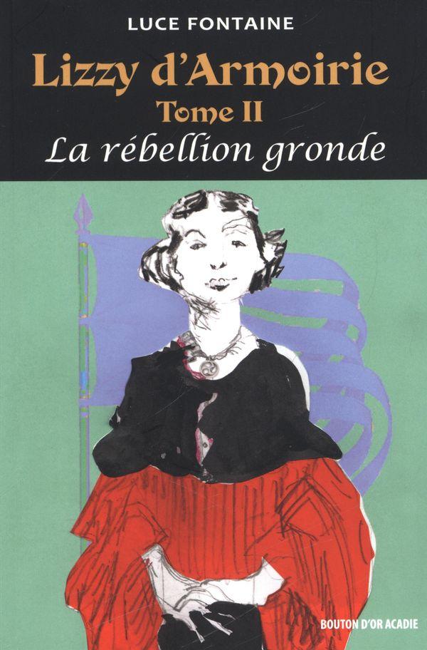 Lizzy d'Armoirie 02 : La rébell