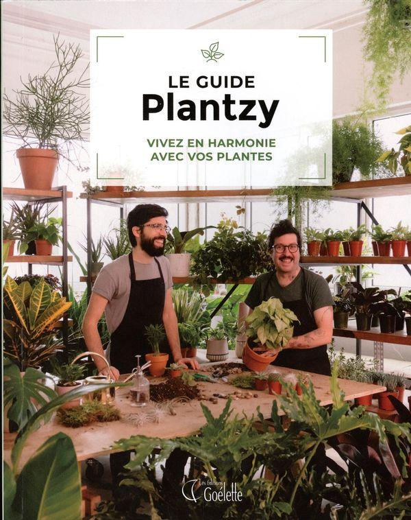 Le guide Plantzy : Vivez en harmonie avec vos plantes