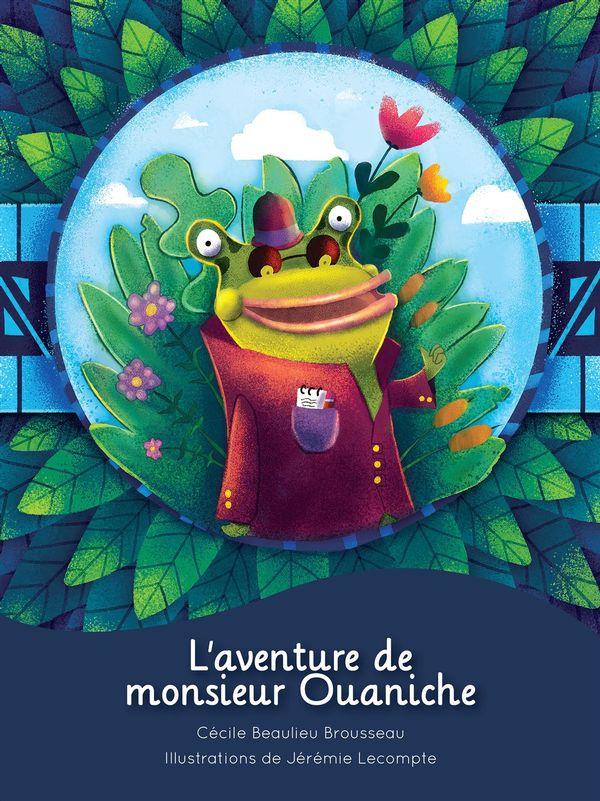 Aventure de Monsieur Ouaniche L'