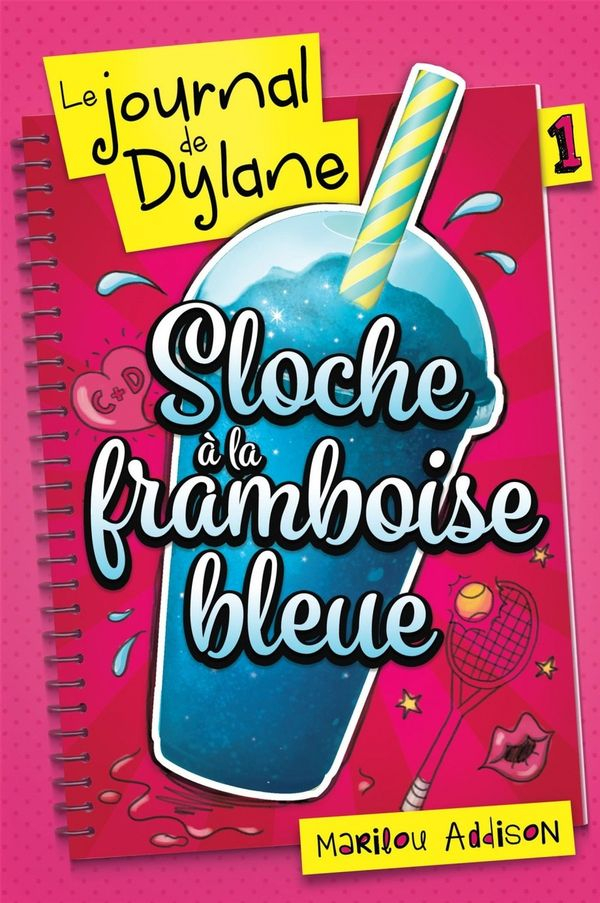 Le journal de Dylane 01 : Sloche à la framboise bleue