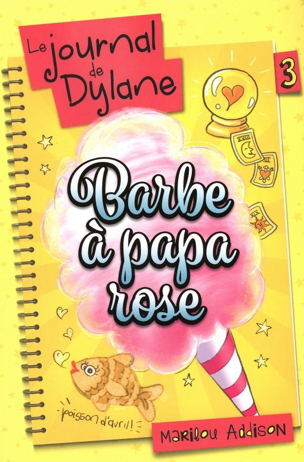 Le journal de Dylane 03 : Barbe à papa rose