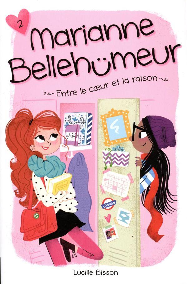 Marianne Bellehumeur 02 : Entre le coeur et la raison