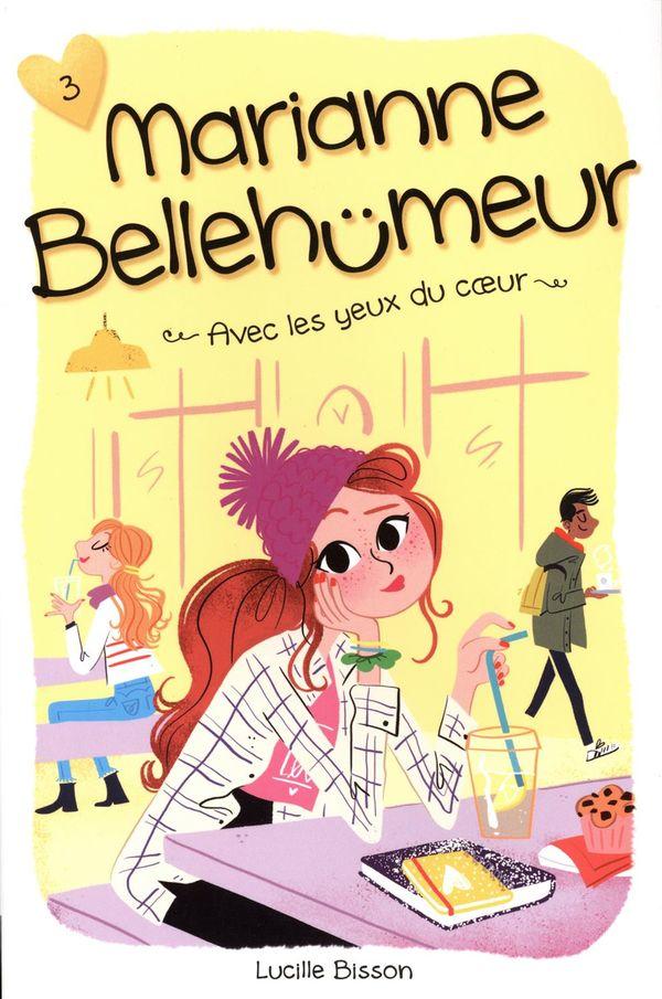 Marianne Bellehumeur 03 : Avec  les yeux du coeur