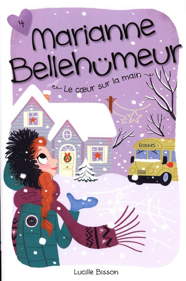 Marianne Bellehumeur 04 : Le coeur sur la main