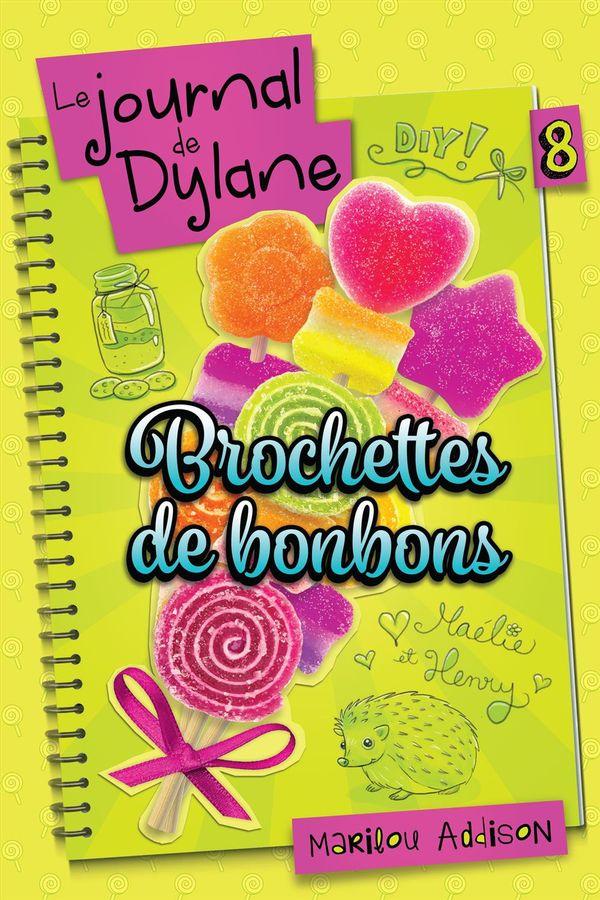 Le journal de Dylane 08 : Brochettes de bonbons