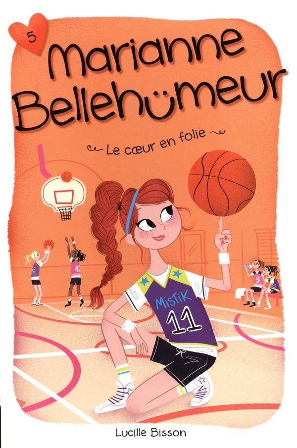 Marianne Bellehumeur 05 : Le coeur en folie