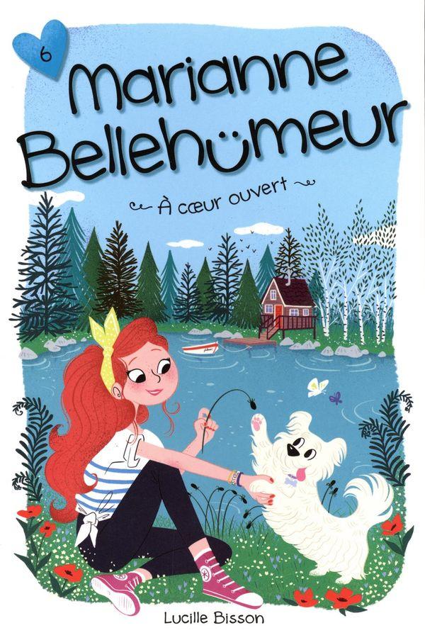 Marianne Bellehumeur 06 : A coeur ouvert