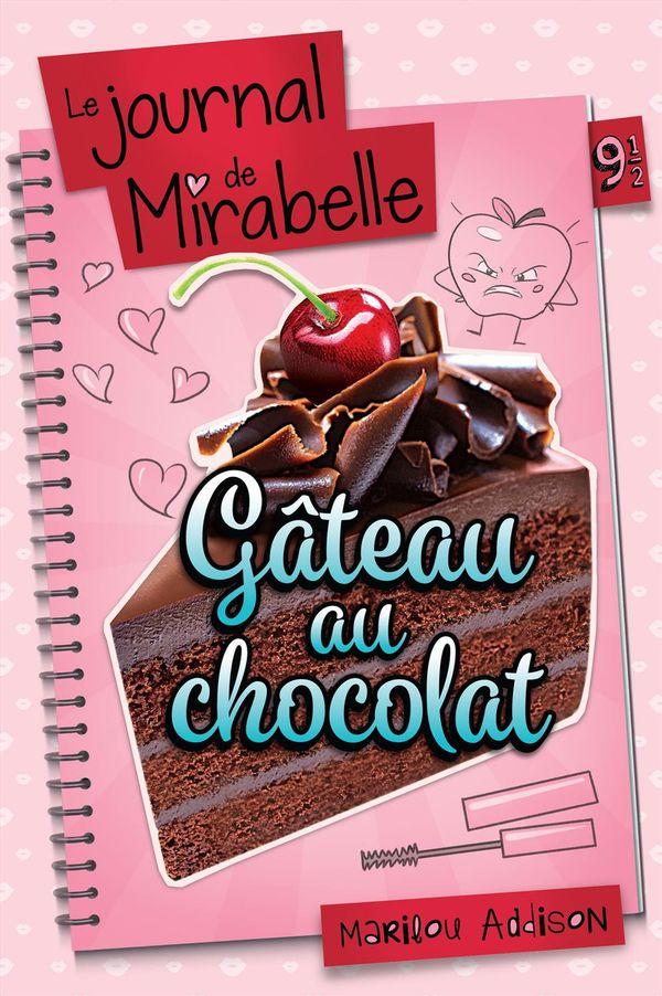Le journal de Mirabelle 09 1/2 : Gâteau au chocolat