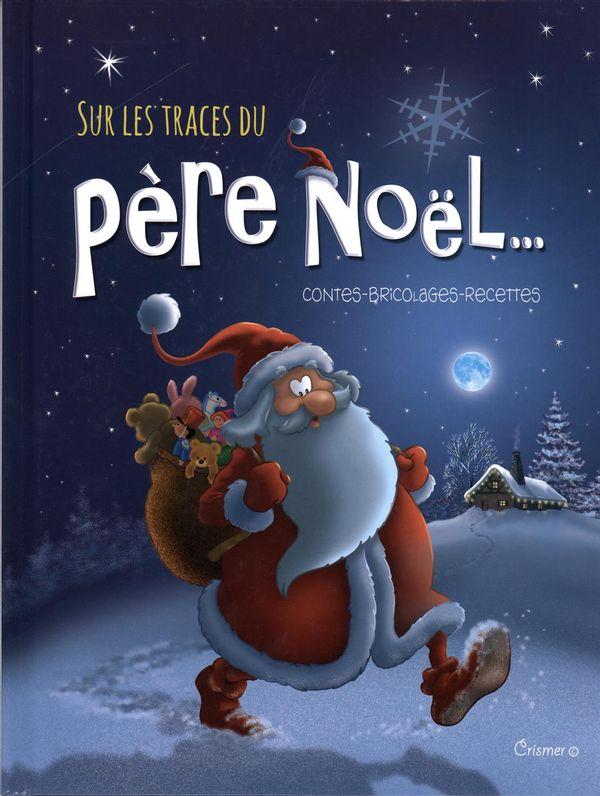 Sur les traces du père Noël... Contes-bricolages-recettes