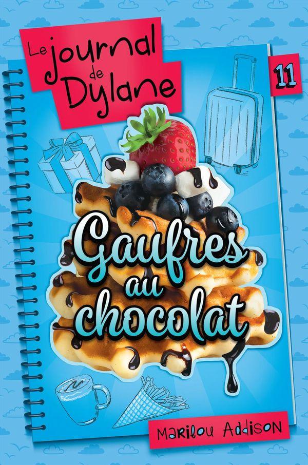 Le journal de Dylane 11 : Gaufre belge au chocolat