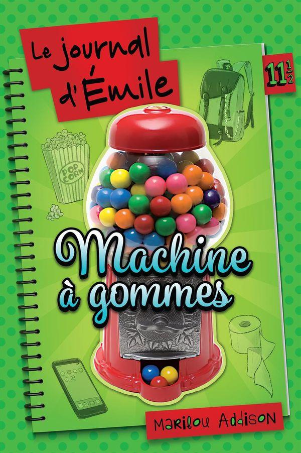 Le journal d'Emile 11 1/2  : Machine à gommes HS