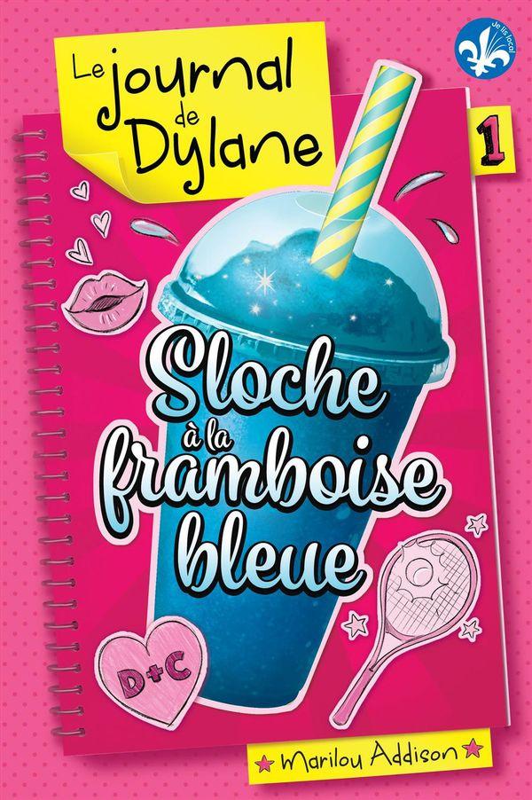 Le journal de Dylane 01 : Sloche à la framboise bleue N.E.