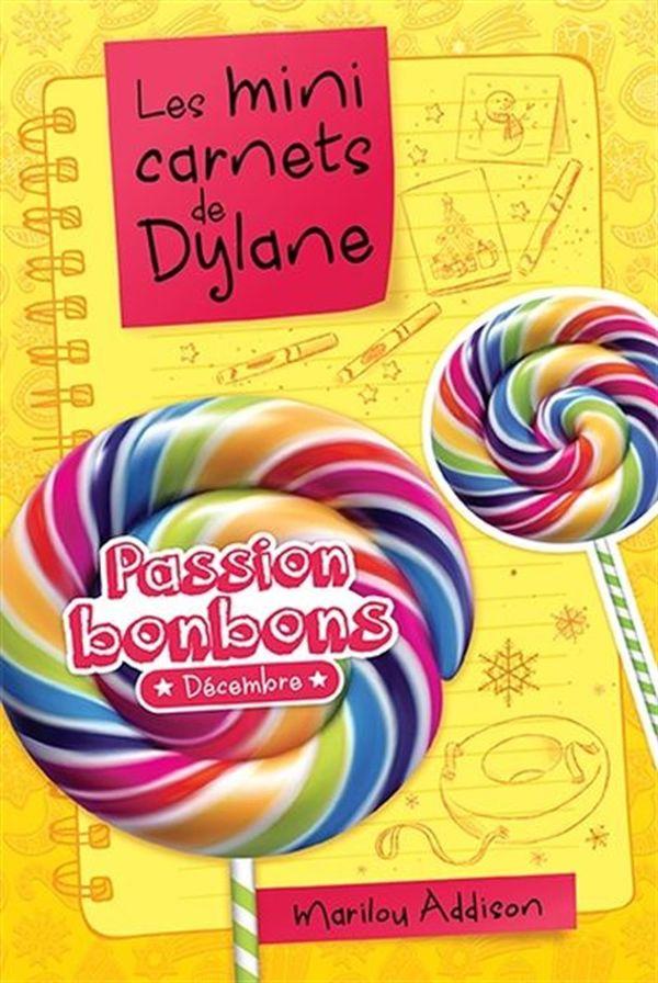 Les mini carnets de Dylan : Passion bonbons *Décembre*