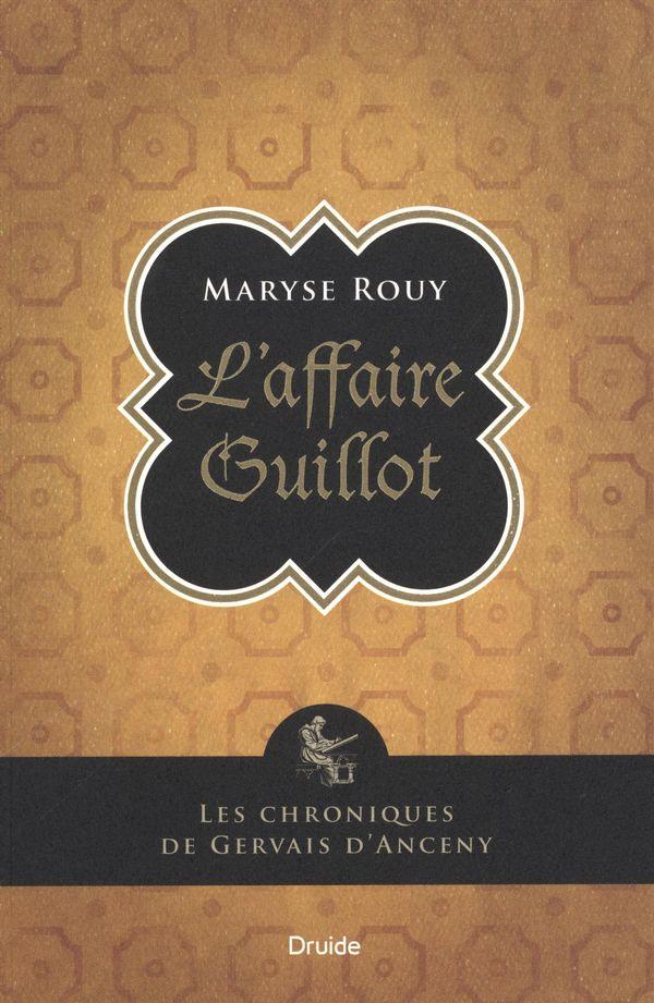 Les chroniques de Gervais d'Anceny : L'affaire Guillot