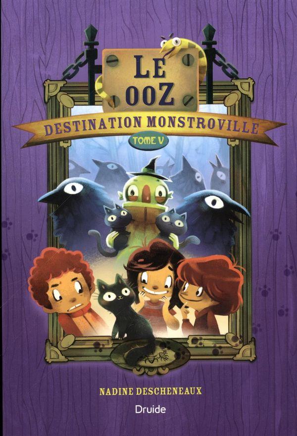 Destination Monstroville 05 : Le ooZ !
