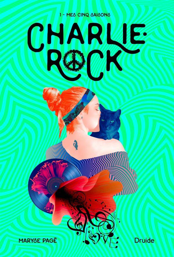 Charlie-Rock 01 : Mes cinq saisons