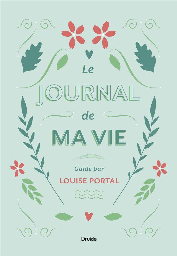 Journal de ma vie Le