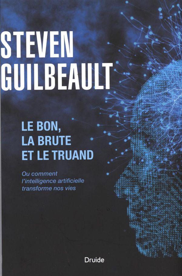 Le bon, la brute et le truand : Ou comment l'intelligence artificielle transforme nos vies