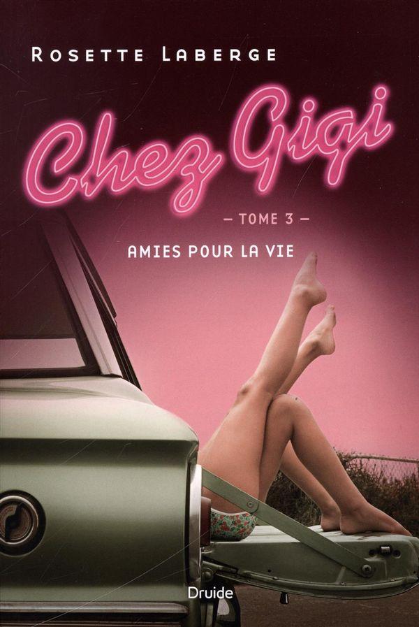 Chez Gigi 03 : Amies pour la vie
