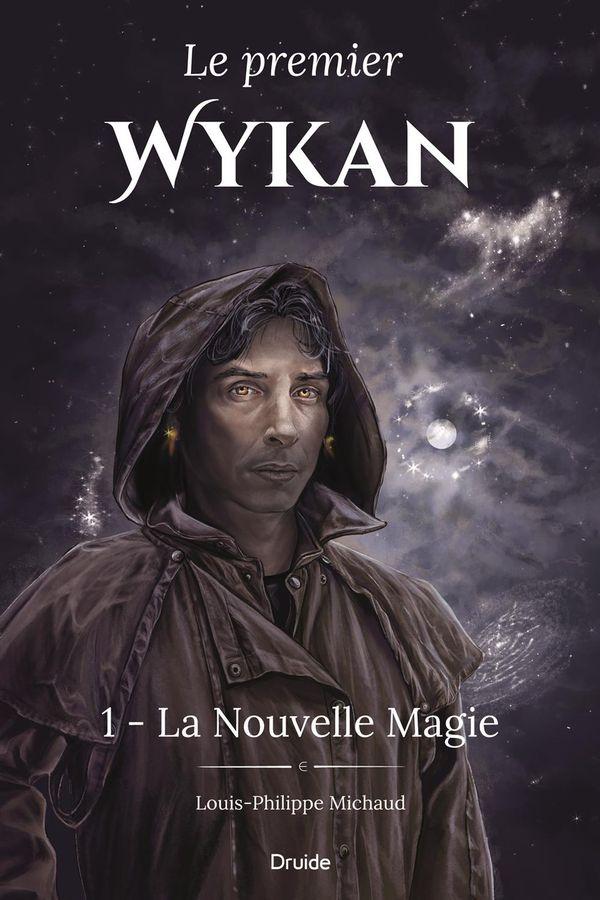 Le premier Wykan 01 : La nouvelle magie
