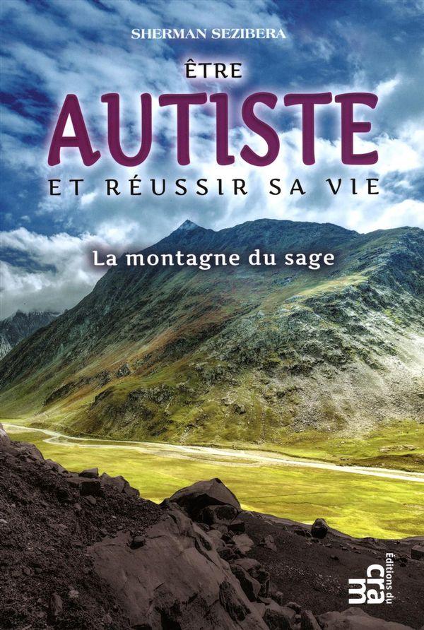 Etre autiste et réussir sa vie : La montagne du sage