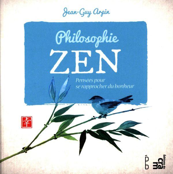 Philosophie zen : Pensées pour se rapprocher du bonheur