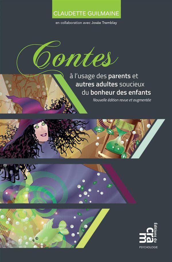 Contes pour parents et adultes, soucieux du bonheur des...