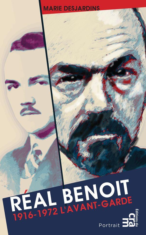 Réal Benoit - 1916-1972 L'avant-garde