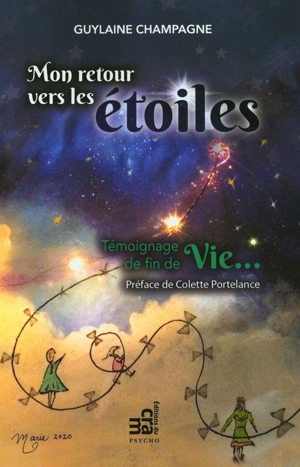 Mon retour vers les étoiles : Témoignage de fin de Vie...