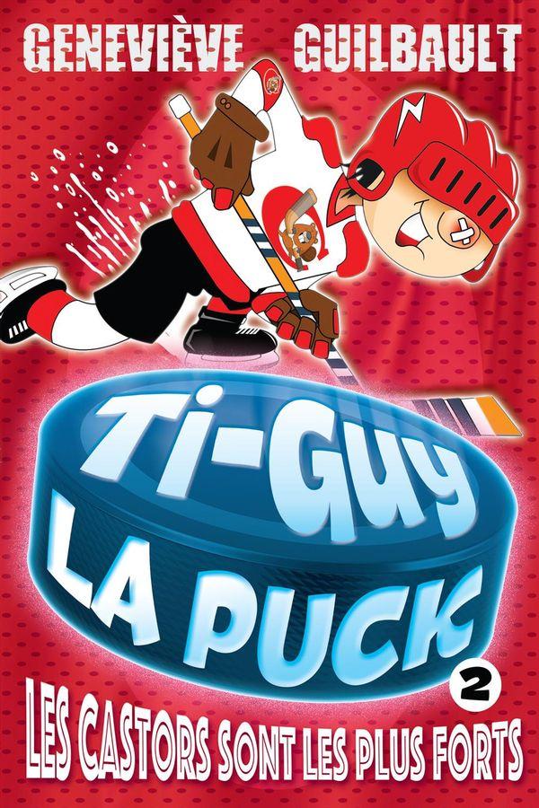 Ti-Guy La Puck 02  : Les castors sont les plus forts