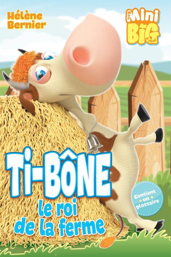 Ti-Bône le roi de la ferme