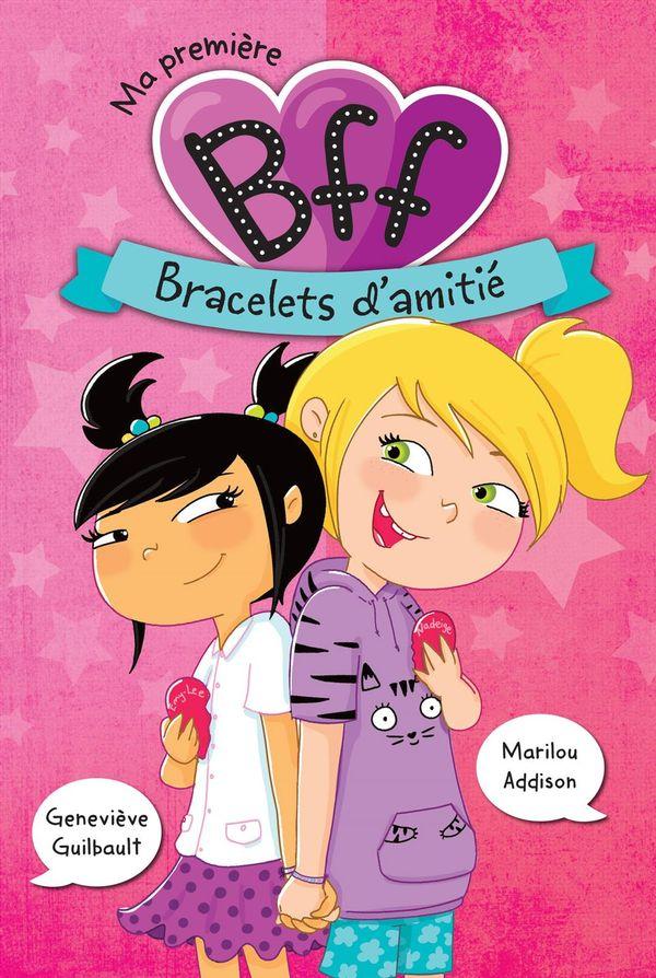 Ma première BFF 01 : Bracelets d'amitié