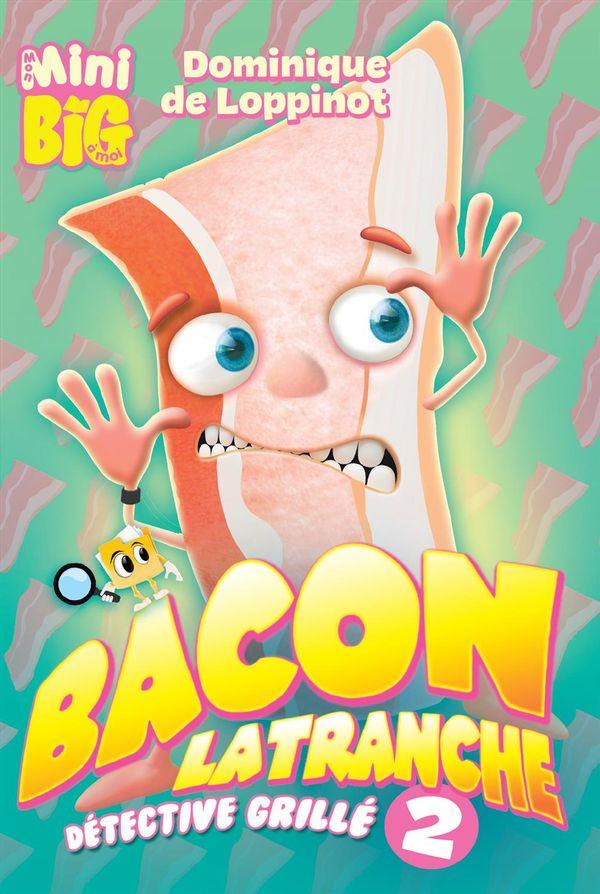 Bacon Latranche : Détective grillé 02