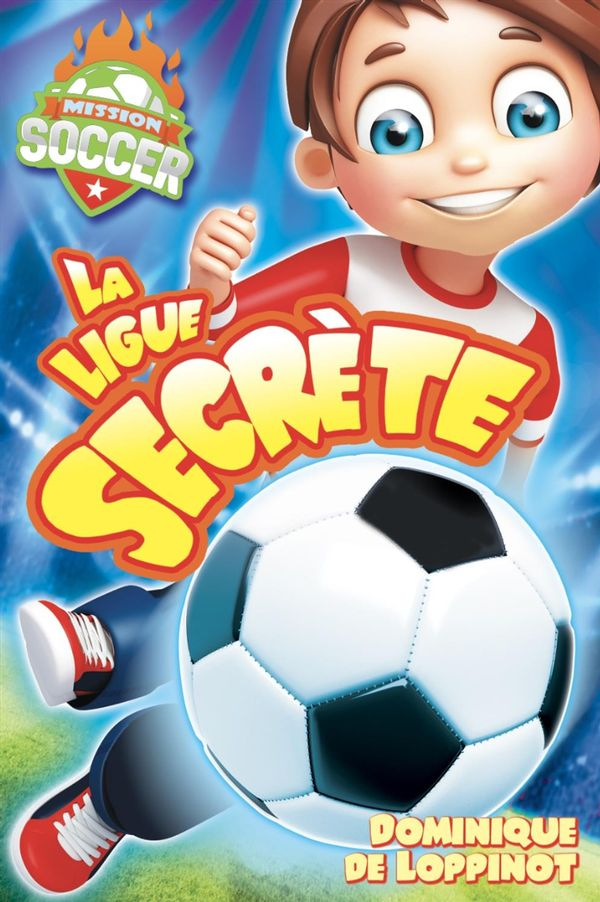 Soccer 01 : La ligue secrète