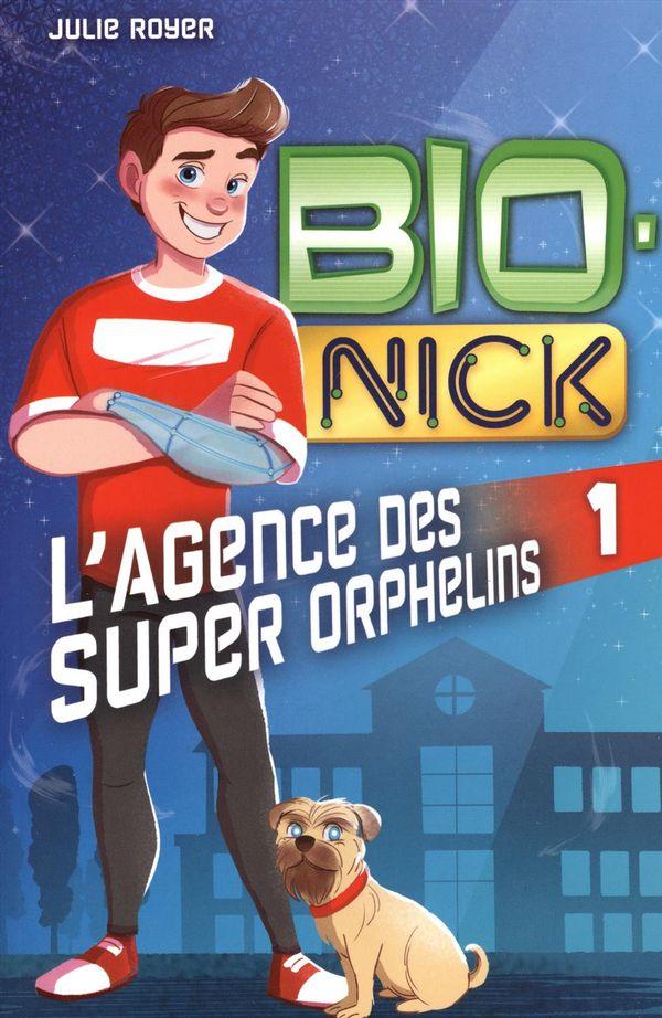 Bio-Nick 01 : L'Agence des Super Orphelins
