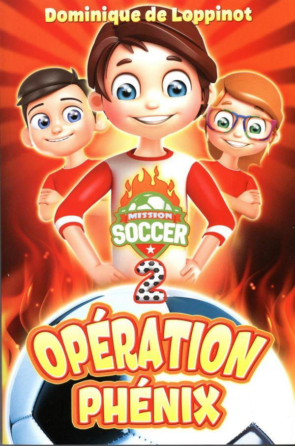 Mission soccer 02 : Opération Phénix