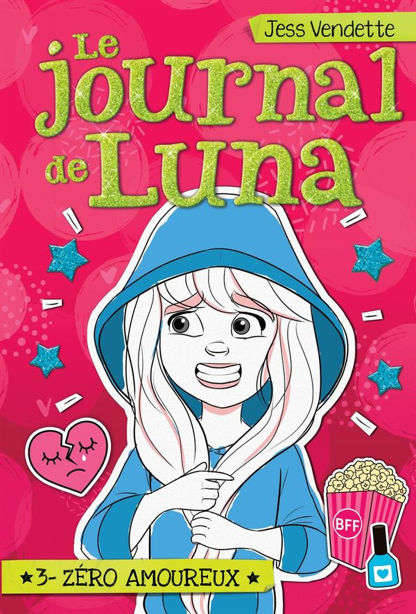 Le journal de Luna 03 : Zéro amoureux