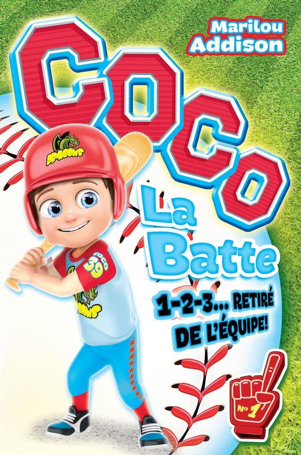 Coco La Batte 01 : 1-2-3... Retiré de l'équipe!