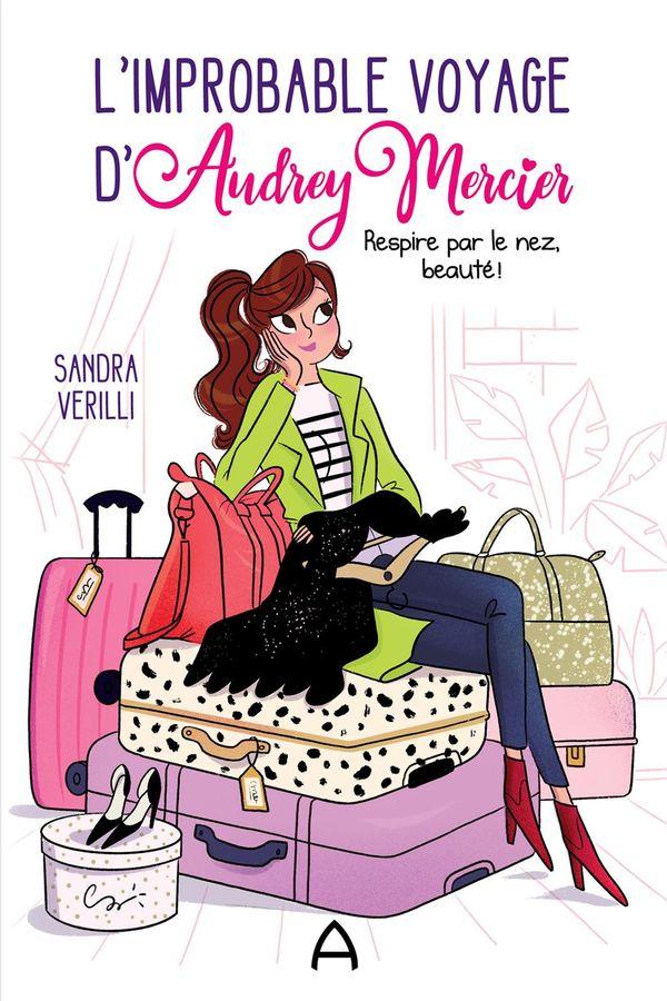 L'improbable voyage d'Audrey Mercier : Respire par le nez, beauté!