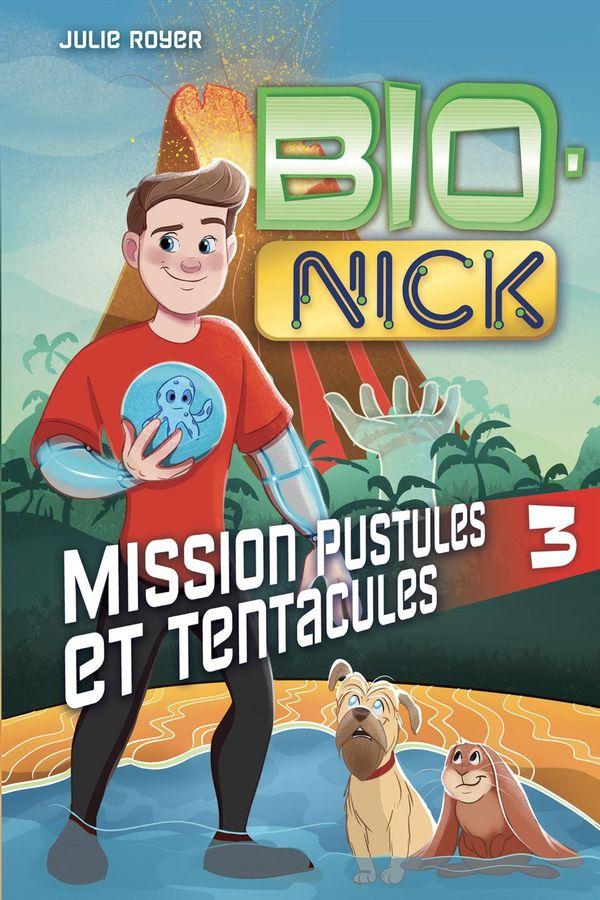 Bio Nick 03 : Mission pustules et tentacules