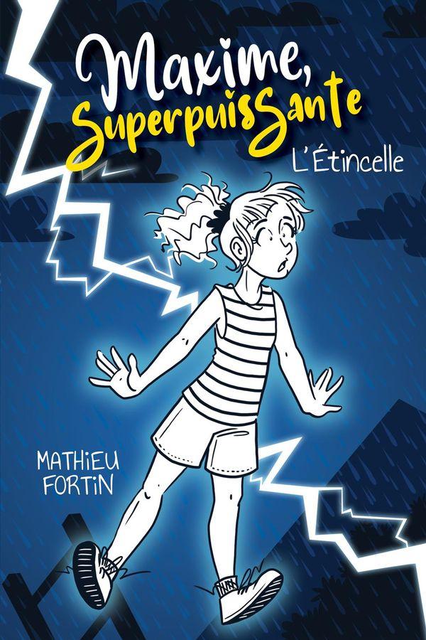 Maxime, Superpuissante 01 : L'étincelle
