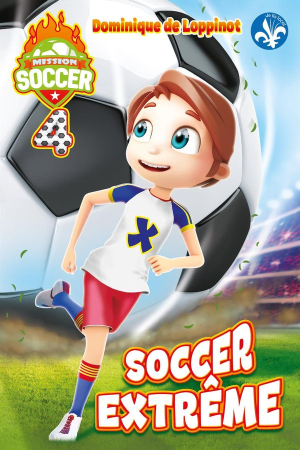 Mission soccer 04 : Soccer extrême
