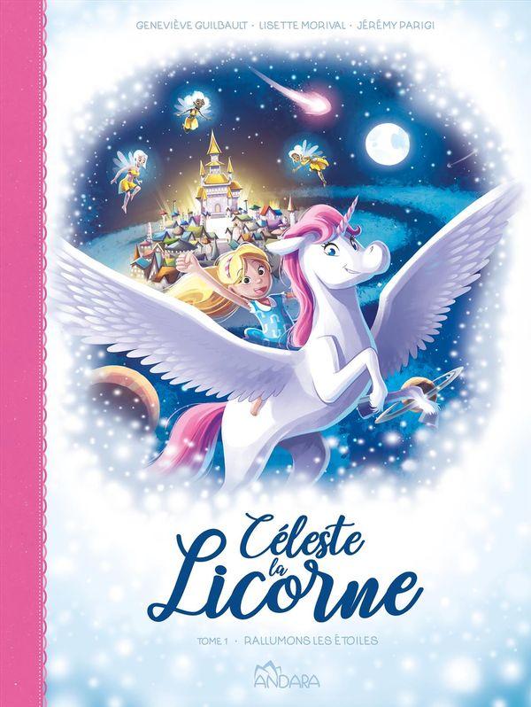 Céleste la Licorne 01 : Rallumons les étoiles