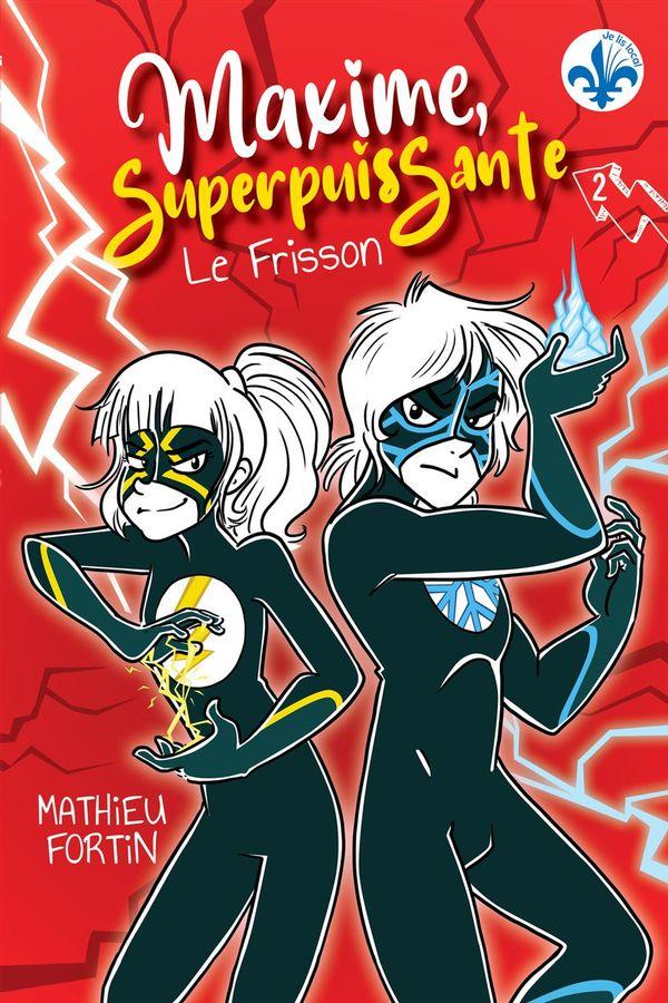 Maxime, Superpuissante 02 : Le frisson