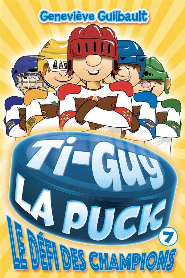 Ti-Guy la puck 07  Le défi des champions