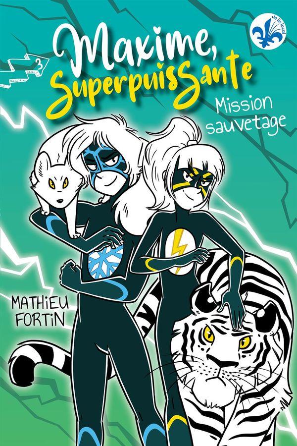 Maxime, Superpuissante 03 : Mission sauvetage