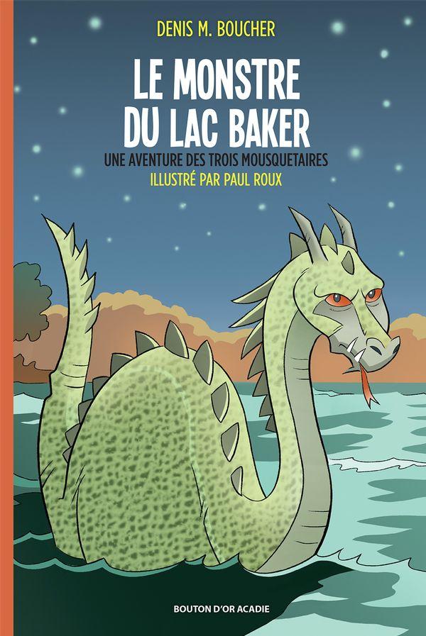 Monstre du Lac Baker Le  Une aventure des trois mousquetaires