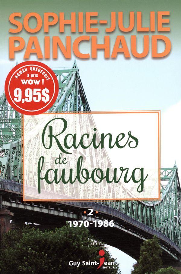 Racines de faubourg 02 : 1970-1986