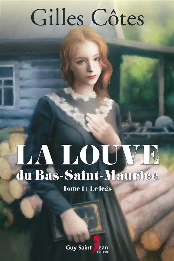 La louve du Bas-Saint-Maurice 01 : Le legs